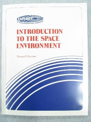 9780894640209: Introduction to the Space Environment (Orbit, a Foundation Series)