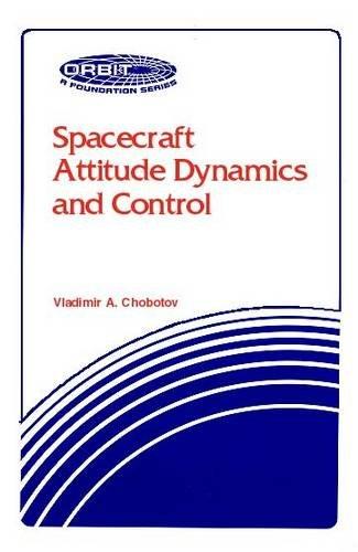 9780894640315: Spacecraft Attitude Dynamics and Control
