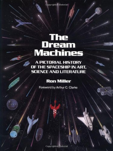 9780894640391: The Dream Machines: An Illustrated History of the Spaceship in Art, Science and Literature