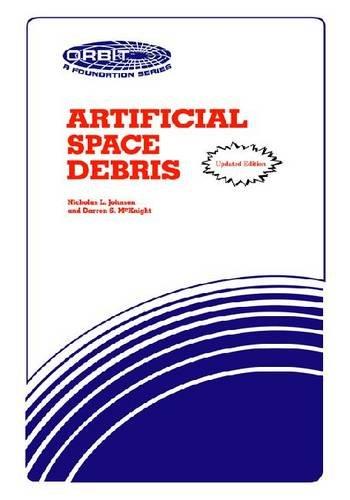 Artificial Space Debris - UPDATED EDITION: Johnson, Nicholas L.