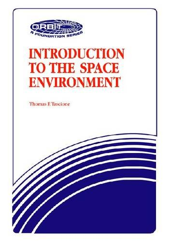 9780894640445: Introduction to the Space Environment (Orbit, a Foundation Series)