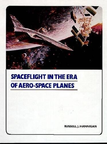 9780894640469: Spaceflight in the Era of Aero-Space Planes