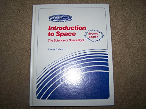 9780894640568: Introduction to Space: The Science of Spaceflight (Orbit, a Foundation)