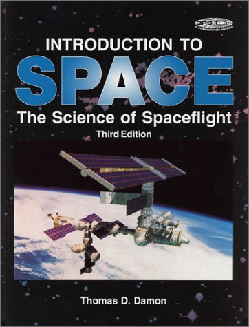 9780894640650: Introduction to Space: The Science of Spaceflight (Orbit, a Foundation Series)