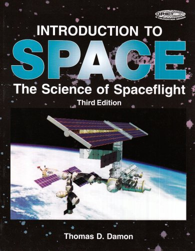 9780894640667: Introduction to Space: The Science of Spaceflight (Orbit, a Foundation Series)