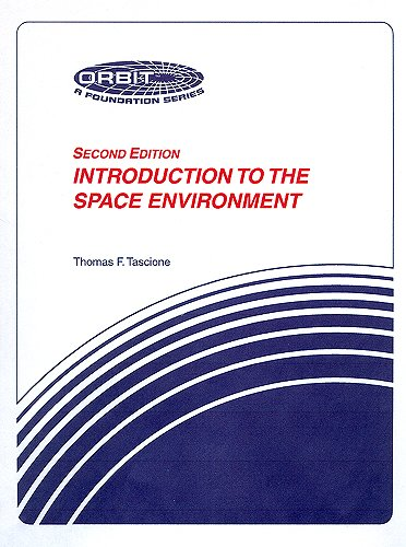 9780894640711: Introduction to the Space Environment (Orbit: a Foundation Series)
