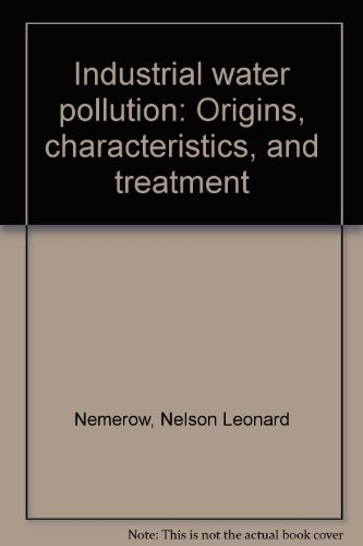 9780894642005: Industrial water pollution: Origins, characteristics, and treatment