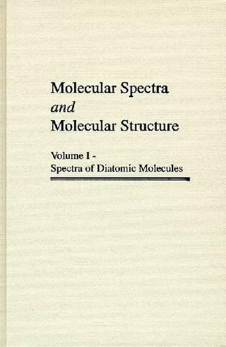 9780894642685: Molecular Spectra and Molecular Structure: Spectra of Diatomic Molecules