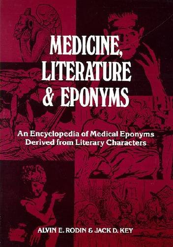 9780894642777: Medicine, Literature, and Eponyms: Encyclopedia of Medical Eponyms Derived from Literary Characters
