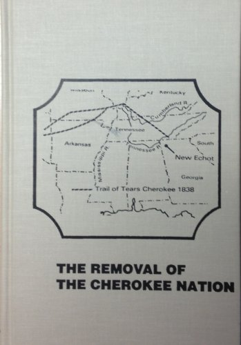9780894642814: The Removal of the Cherokee Nation: Manifest Destiny or National Dishonor