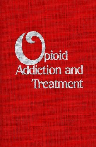 9780894643095: Opioid Addiction and Treatment: a 12-Year Follow-up