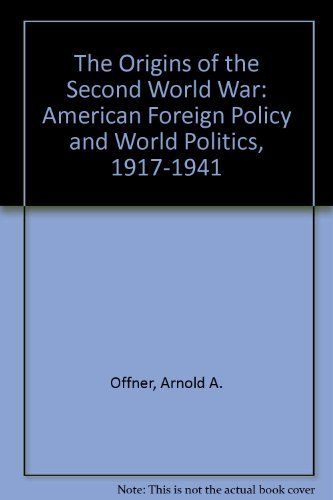 9780894643200: The Origins of the Second World War: American Foreign Policy and World Politics