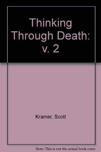 9780894643385: 002: Thinking Through Death: v. 2