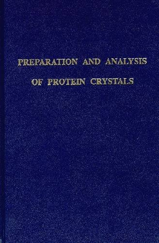 Preparation and Analysis of Protein Crystals: Alexander McPherson