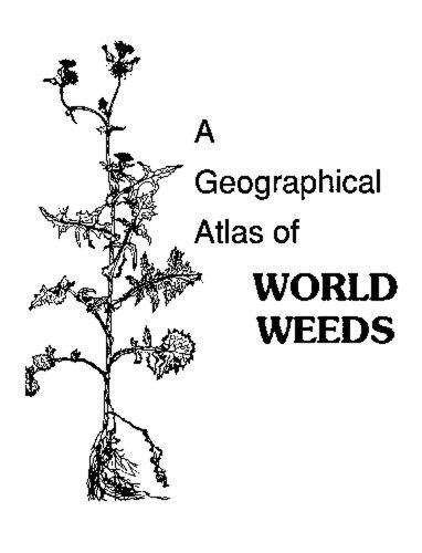 Geographical Atlas of World Weeds: Holm, LeRoy G.;