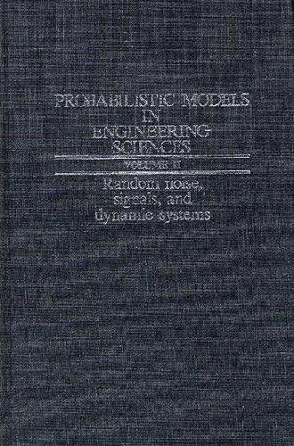 9780894643736: Probabilistic Models in Engineering Sciences: Random Noise, Signals, and Dynamic Systems