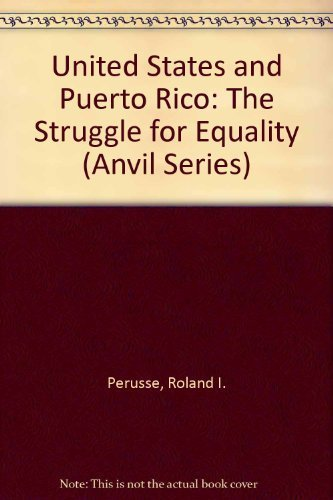 9780894643965: United States and Puerto Rico: The Struggle for Equality (Anvil Series)