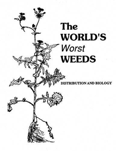 9780894644153: The World's Worst Weeds: Distribution and Biology