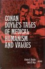 Conan Doyle's Tales of Medical Humanism and: Key, Jack D.