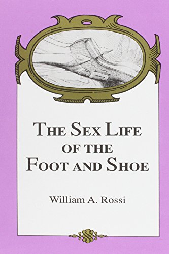 9780894645730: The Sex Life of the Foot and Shoe