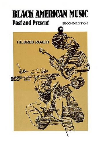 Black American Music: Past and Present: Roach, Hildred