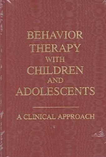 9780894646065: Behavior Therapy With Children and Adolescents: A Clinical Approach