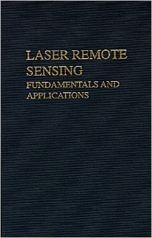 Laser Remote Sensing: Fundamentals and Applications: Measures, Raymond M.