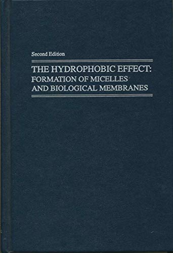 9780894646218: The Hydrophobic Effect: Formation of Micelles and Biological Membranes