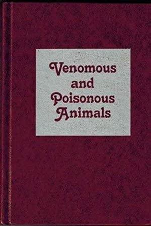 VENOMOUS AND POISONOUS ANIMALS. viii + 210 p., 59 figs., sev. color: Edstrom, A. 1992