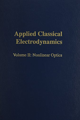 9780894646706: Applied Classical Electrodynamics: Nonlinear Optics