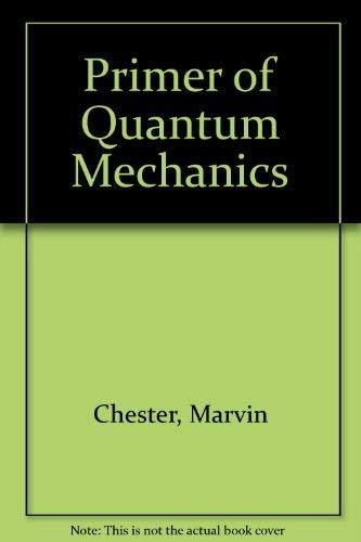 9780894647017: Primer of Quantum Mechanics