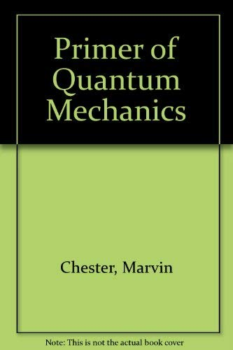9780894647017: Primer of Quantum Mechanics