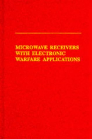 Microwave Receivers With Electronic Warfare Applications: Tsui, James Bao-Yen