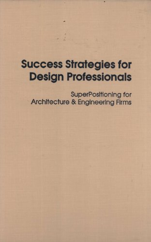 9780894647321: Success Strategies for Design Professionals: Super Positioning for Architecture and Engineering Firms