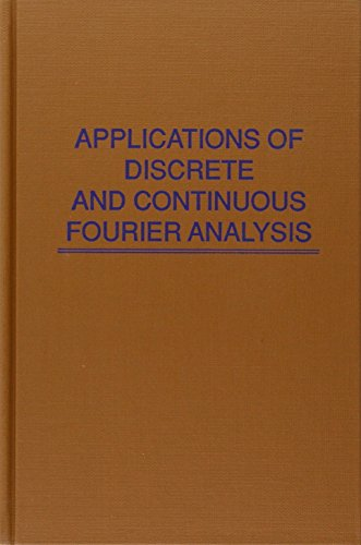 9780894647352: Applications of Discrete and Continuous Fourier Analysis