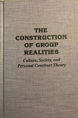 9780894647406: The Construction of Group Realities: Culture, Society, and Personal Construct Theory