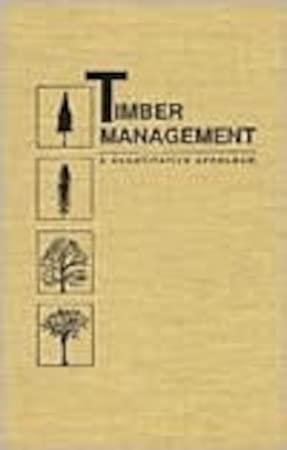 Timber Management : A Quantitative Approach: James C. Fortson;