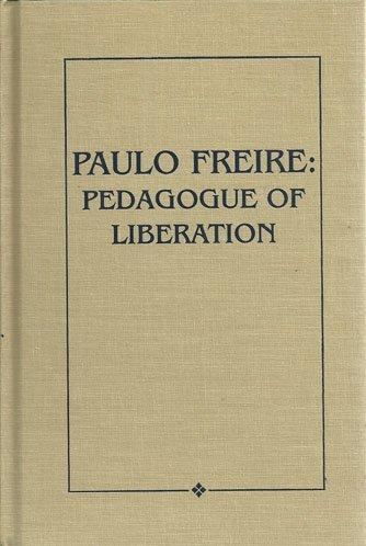 Paulo Freire: Pedagogue of Liberation: Elias, John L.
