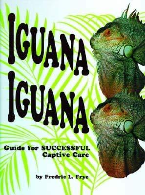 9780894648922: Iguana Iguana: Guide for Successful Captive Care