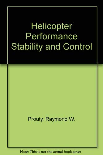 9780894649295: Helicopter Performance, Stability, and Control
