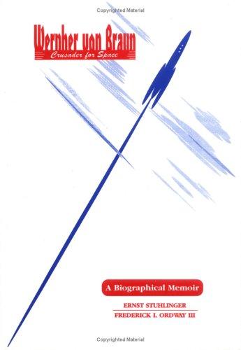 9780894649691: Wernher Von Braun: Crusader for Space: A Biographical Memoir