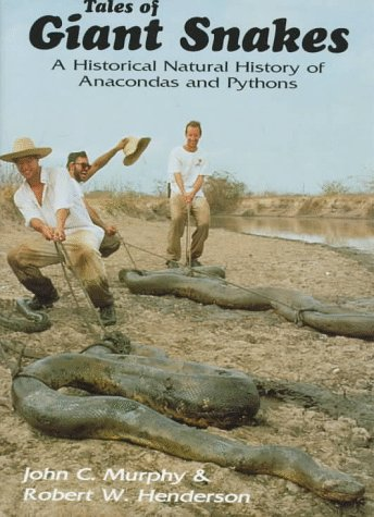 9780894649950: Tales of Giant Snakes: A Historical Natural History of Anacondas and Pythons