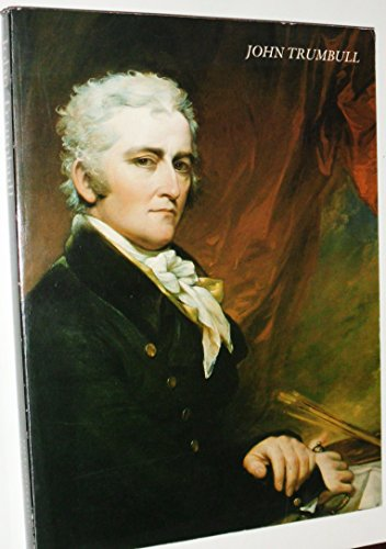 9780894670244: John Trumbull: The hand and spirit of a painter