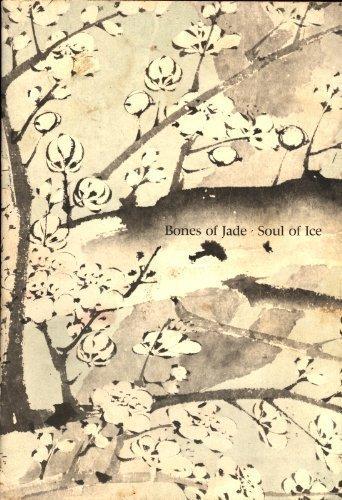 9780894670329: Bones of Jade, Soul of Ice: The Flowering Plum in Chinese Art