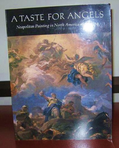 A TASTE FOR ANGELS : NEOPOLITAN PAINTING: Neill, Mary Gardner,