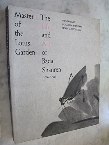 9780894670541: Master of the lotus garden: The life and art of Bada Shanren, 1626-1705