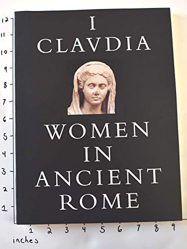 9780894670756: I Claudia: Women in Ancient Rome