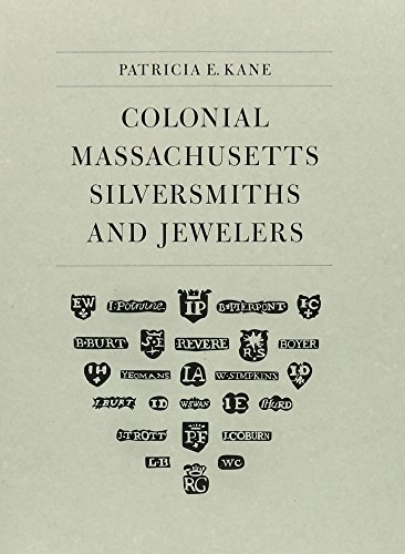 Colonial Massachusetts Silversmiths and Jewelers: A Biographical: Kane, Patricia E.;