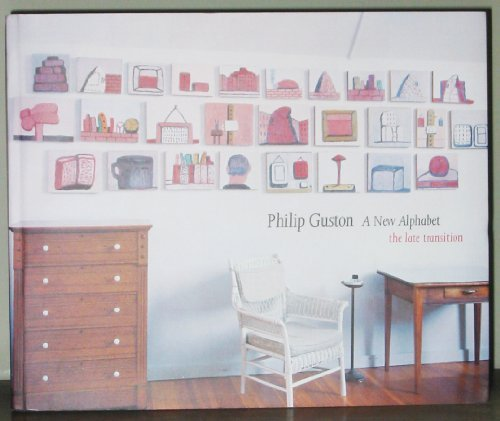 9780894670923: Philip Guston: A New Alphabet, the Late Transition
