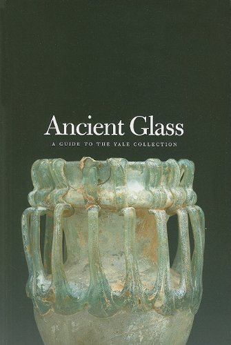 9780894679568: Ancient Glass: A Guide to Yale Collection